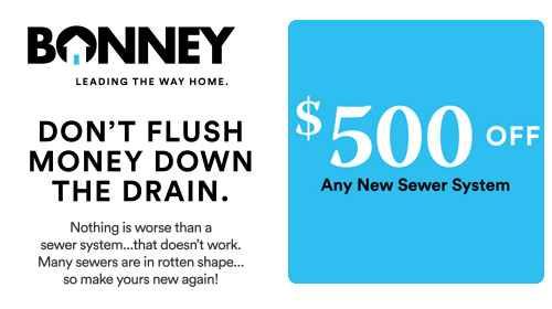 Don't Flush Money Down the Drain - $500 off any new sewer system from Bonney